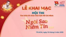 """Khai mạc Hội Thi Tìm Hiểu Di Chúc Chủ Tịch Hồ Chí Minh """"Ngôi Sao Niềm Tin"""" Năm 2019"""