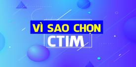 Vì sao chọn CTIM