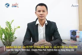 Giám đốc công ty TNHH Alen, anh Đào Đình Quế - cựu SV Quản trị Kinh doanh của CTIM